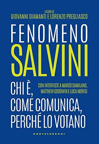 Fenomeno Salvini: Chi è, come comunica,