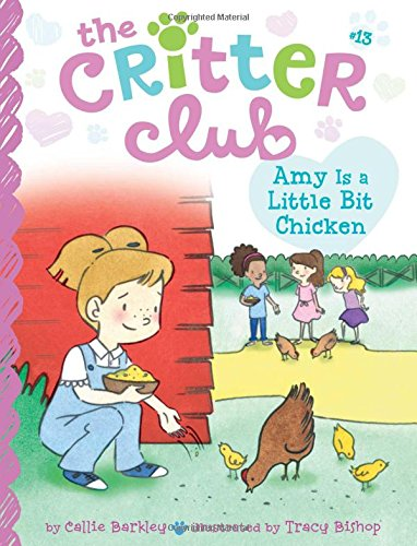 Amy Is a Little Bit Chicken (Critter Club)