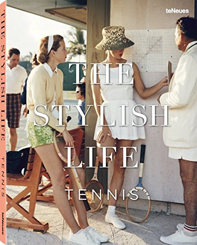The Stylish Life : Tennis par teNeues