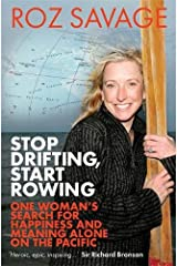 Stop Drifting, Start Rowing: One Woman's Search For Happiness And Meaning Alone On The Pacific Paperback