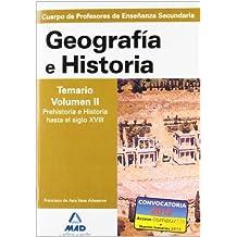 Cuerpo de profesores de enseñanza secundaria. Geografía e historia. Temario volumen ii. Prehistoria e historia hasta el siglo xviii (Profesores Eso - Fp 2012)