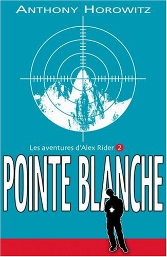 Les Aventures d'Alex Rider, tome 2 : Pointe blanche