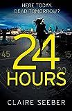 24 Hours: An intense, suspenseful psychological thriller