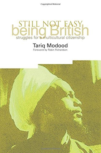 Still Not Easy Being British: Struggles for a Multicultural Citizenship by Tariq Modood (2010-10-11)