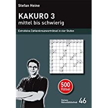 KAKURO 3 - mittel bis schwierig: Extrafeine Zahlenkreuzworträtsel in vier Stufen (Heines Rätselbibliothek)