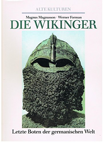 Alte Kulturen Die Wikinger Letzte Boten der germanischen Welt