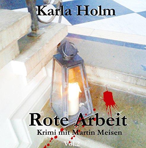 Rote Arbeit: Kriminalroman mit Martin Meisen (Karla Holm 2)