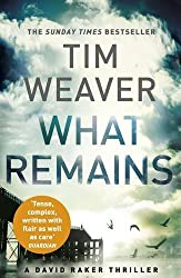 What Remains: David Raker Novel #6 by Tim Weaver (2015-07-16)
