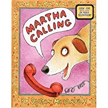 [(Martha Calling )] [Author: Susan Meddaugh] [Nov-1997]