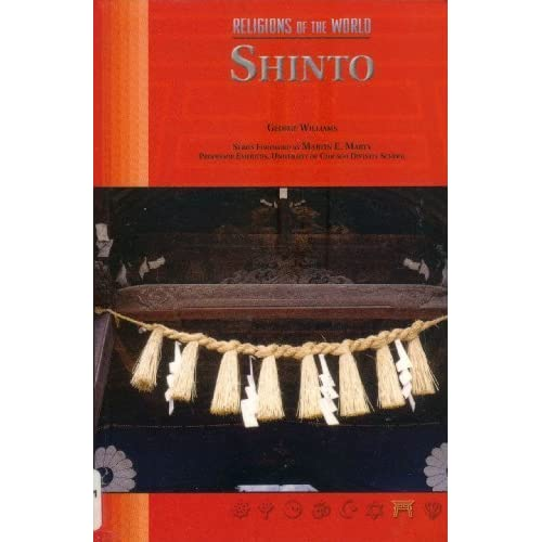 Shinto (Religions of the World) by George Williams (2005-05-05)