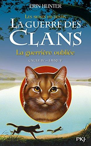 La Guerre Des Clans, Cycle IV - Tome 05 : La Guerrière Oubliée 5