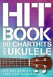 Produkt-Bild: Hit Book - 80 Charthits -Für Ukulele-: Songbook für Ukulele, Gesang
