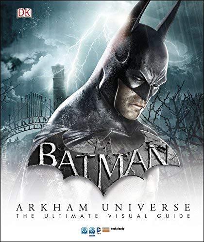 Batman Arkham Universe The Ultimate Visual Guide (Dk Dc Comics) by DK (2015-08-04)