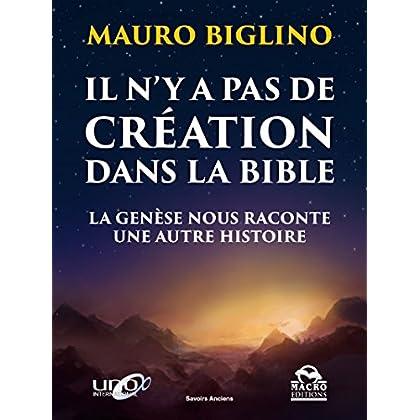 Il n'y a pas de création dans la Bible: La genèse nous raconte une autre histoire (Savoirs Anciens)
