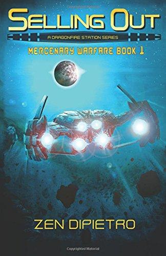 Selling Out: Mercenary Warfare Book 1: Volume 1