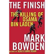 The Finish: The Killing of Osama Bin Laden by Mark Bowden (2012-10-16)