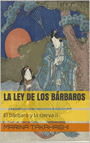 La ley de los bárbaros (El bárbaro y la cierva nº 2) por Marina Takahashi