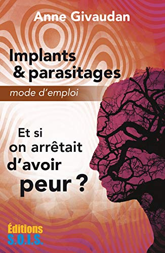 Implants & parasitages – Mode d'emploi (French Edition)