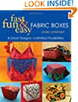 Fun, Fast and Easy Fabric Boxes: 8 Gr...