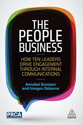 The People Business: How Ten Leaders Drive Engagement Through Internal Communications Descargar PDF Gratis