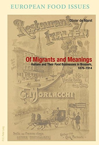 Of Migrants and Meanings: Italians and Their Food Businesses in Brussels, 1876-1914