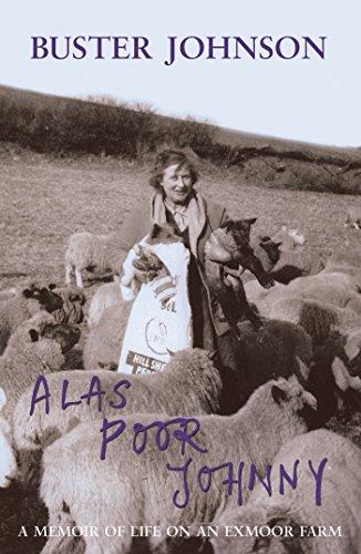 Alas Poor Johnny: A Memoir of Life on an Exmoor Farm: Foreword by Boris Johnson