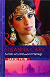 Secrets Of A Bollywood Marriage (Mills & Boon Largeprint Romance)