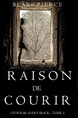 Avery Black - Raison de courir de Blake Pierce 2017
