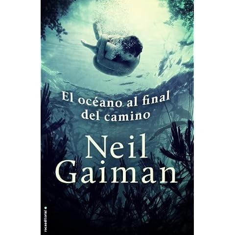 El océano al final del camino (Novela (roca)) de Gaiman, Neil (2013) Tapa blanda