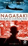 Nagasaki: Der Mythos der entscheidenden Bombe