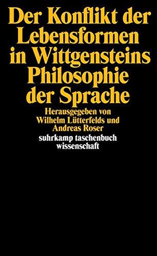 Der Konflikt der Lebensformen in Wittgensteins Philosophie der Sprache (suhrkamp taschenbuch wissenschaft)