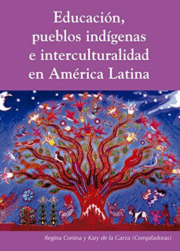 Educación, pueblos indígenas e interculturalidad en América Latina por Cortina  Regina