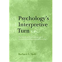 Psychology's Interpretive Turn: The Search for Truth and Agency in Theoretical and Philosophical Psychology