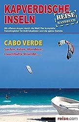 Kapverdische Inseln-Reiseführer: Das komplette Reisehandbuch