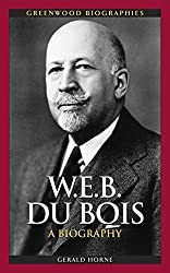 W.E.B. Du Bois: A Biography (Greenwood Biographies) by Gerald Horne (2009-11-12)