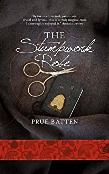 The Stumpwork Robe (The Chronicles of Eirie Book 1) by [Batten, Prue]