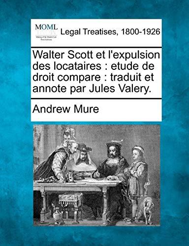 Walter Scott Et L'Expulsion Des Locataires: Etude de Droit Compare: Traduit Et Annote Par Jules Valery.