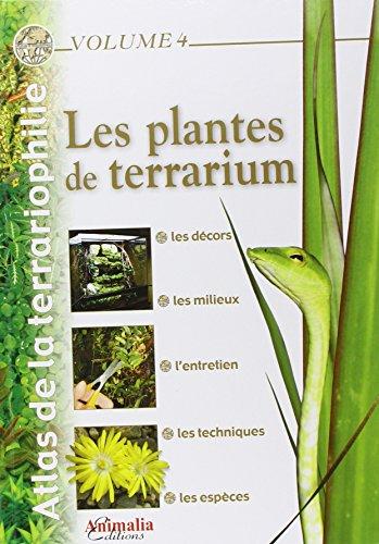 Atlas de la terrariophilie - Volume 4: Les Plantes du terrarium par Aurélien Bour