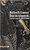 Éloge du carburateur de Matthew B. CRAWFORD ,Marc SAINT-UPÉRY (Traduction) ( 25 mars 2010 ) - La Découverte; Édition La Découverte (25 mars 2010) - 25/03/2010