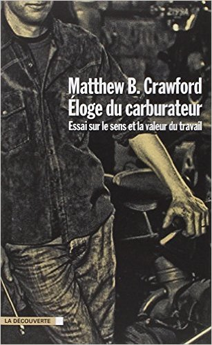 loge du carburateur de Matthew B. CRAWFORD ,Marc SAINT-UPRY (Traduction) ( 25 mars 2010 )