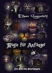 Magie für Anfänger: Das Buch zum Reinschnuppern