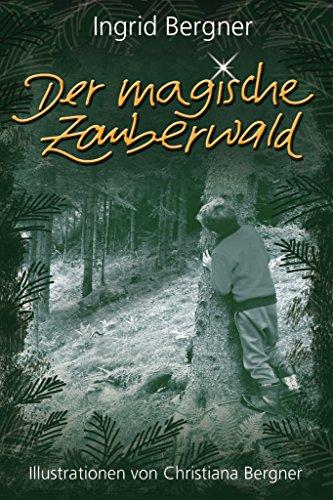 Der magische Zauberwald: Illustrationen von Christiana Bergner