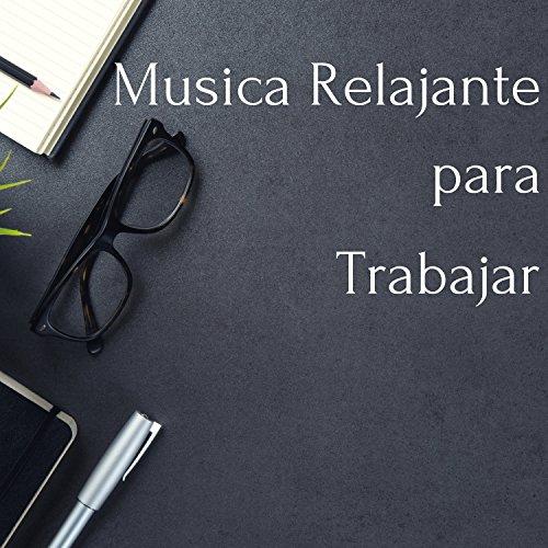 ... Musica Relajante para Trabajar.