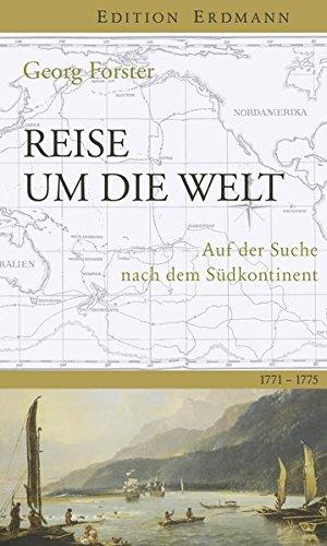 Reise um die Welt: Auf der Suche nach dem Südkontinent. 1771-1775. Eingeleitet von Herrmann Homann. (Edition Erdmann)