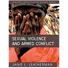 Sexual Violence And Armed Conflict (Wcmw - War And Conflict In The Modern World)