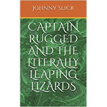 Captain Rugged and the Literally Leaping Lizards (The Rugged Squad Book 1) (English Edition)