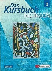 Das Kursbuch Religion 3 (9/10): Schülerbuch. Ein Arbeitsbuch für den Religionsunterricht im 9./10. Schuljahr