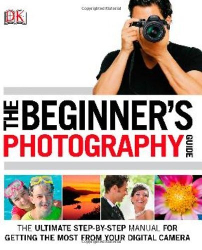 The Beginner's Photography Guide by Chris Gatcum (2013-04-15)