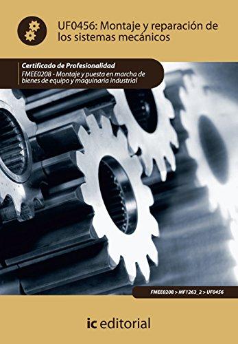 Montaje y reparación de los sistemas mecánicos. fmee0208 - montaje y puesta en marcha de bienes de equipo y maquinaria industrial
