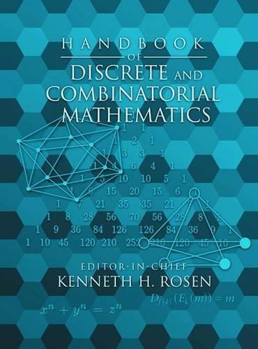 Handbook of Discrete and Combinatorial Mathematics, Second Edition (Discrete Mathematics and Its...